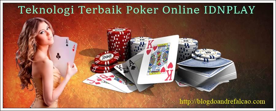Teknologi Terbaik Poker Online IDNPLAY